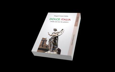 Dolce Italia, l'Italie de tous les plaisirs